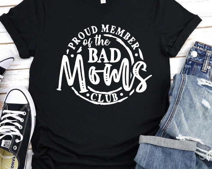 Bad Moms Club Graphic Shirt