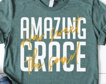 Amazing Grace How Sweet the Sound Graphic Tee, Faith Based Graphic Tee