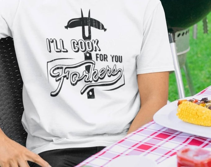 I'll Cook for you Forkers, Men and Women's Graphic Tee, Funny Gift