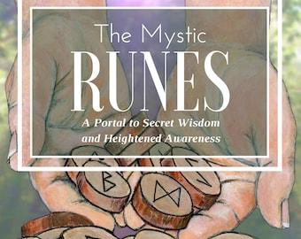 The Mystic RUNES A Portal to Secret Wisdom and Heightened Awareness, Elder Futhark, Runes, Book on Runes, Divination Spiritual Pagan Viking
