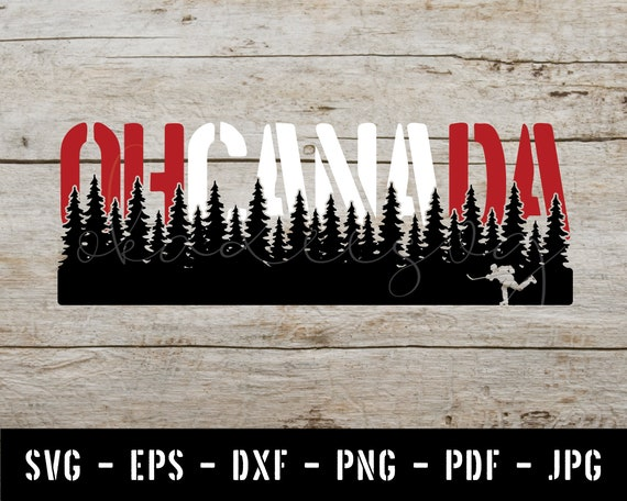 Canadian SVG Sublimation Instant Download Silhouette Oh Canada SVG Cricut Cut File