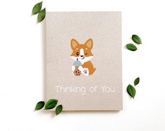 Thinking of You Card - Corgi, bubble tea, Blank greeting card, encouragement card, fun food card, dog card, asian food card, dog lover, bbt