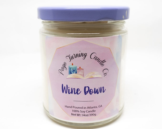 Wine Down 8oz Candle ** 100% Soy ** Handmade ** Hand Poured