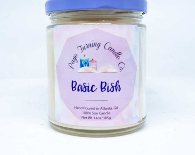 Basic Bish 8oz Candle ** 100% Soy ** Handmade ** Hand Poured