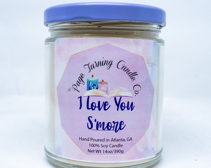 I Love You S'more 8oz Candle ** 100% Soy ** Handmade ** Hand Poured