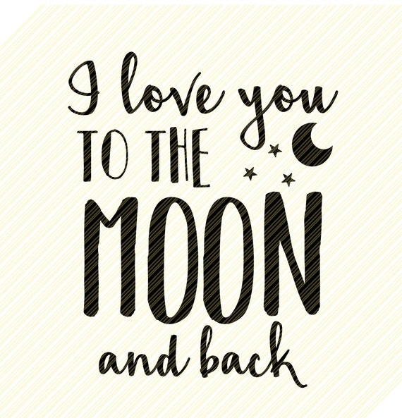 Love You To The Moon And Back Svg Love Svg Valentine S Etsy