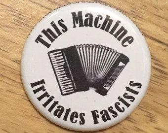 "Piano Accordion ""This Machine Irritates Fascists"" Pin/Badge"