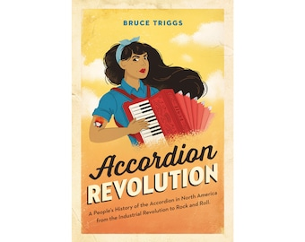 Accordion Revolution: Book by Bruce Triggs (signed and personally-stamped, with bonus ebook, 2019)