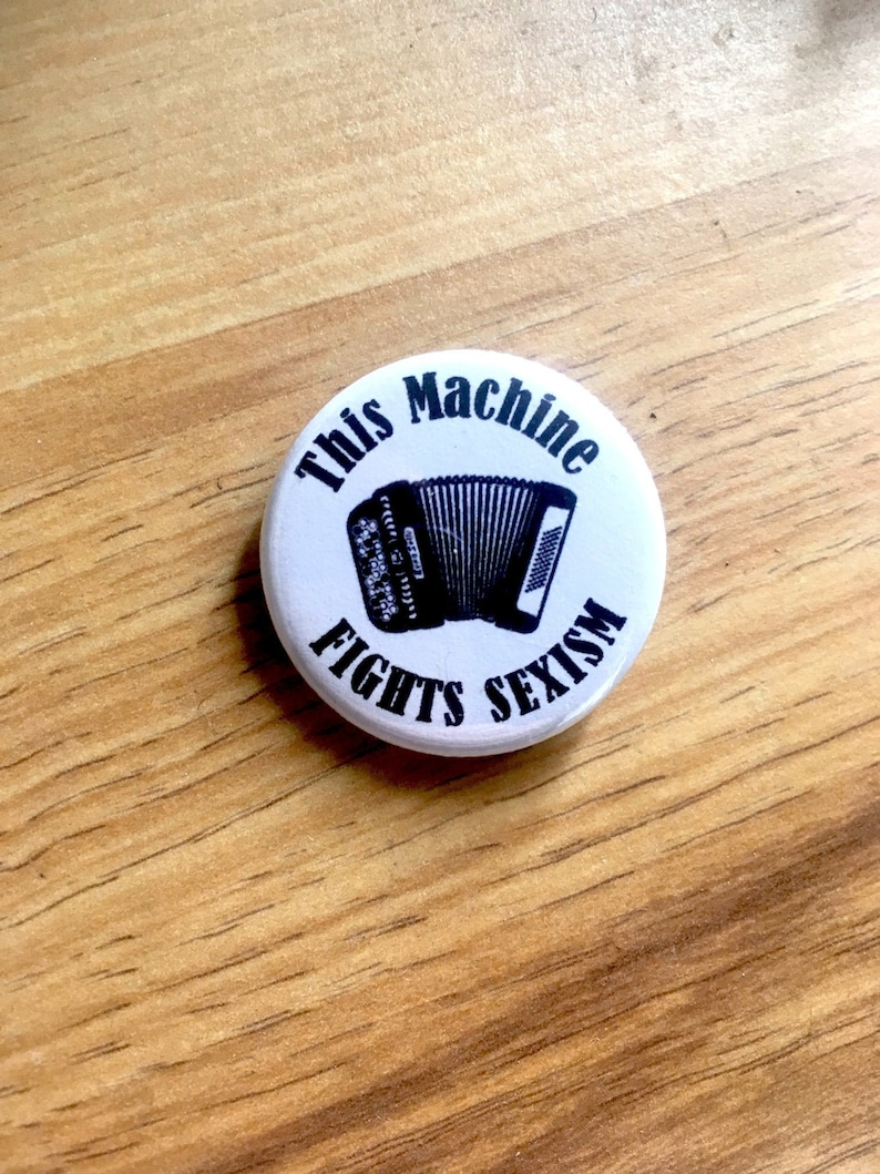 Button Accordion This Machine Fights Sexism image 0