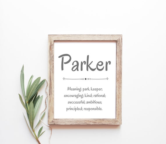 Parker Baby Name Meaning Baby Names Nursery Sign Boy Names