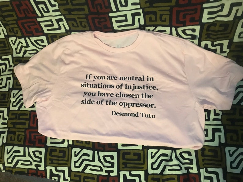 Desmond Tutu T-Shirt Neutral in Situations of Injustice