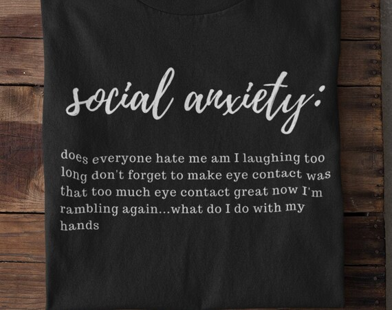 social anxiety   unisex FREE SHIPPING!