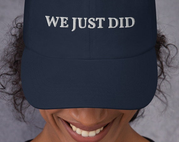 We Just Did Hat SHIPS FREE | funny Biden hat, great political joke hat, the new MAGA hat!