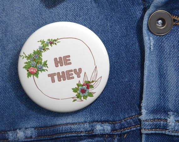 He / They Pronoun Pin Jacket Badge Button, Vintage Floral Lineart, Pink