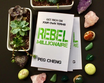 Rebel Millionaire: Get Rich on Your Own Terms
