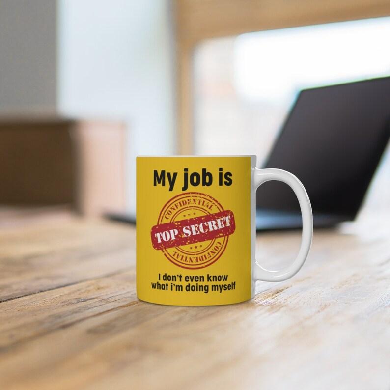 My Job is Top Secret yellow mug