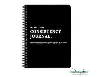 The Best Damn Consistency Journal Notebook | 100 Days Challenge | Goal Tracker | Motivational Journal | Inspirational Notebook
