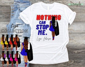 """Personalized """"Nothing Can Stop Me"""" Class Of 2022 Grad Tee, Senior 2022, Liza Collection"""