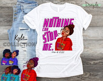 """Personalized """"Nothing Can Stop Me"""" Class Of 2022 Grad Tee, Senior 2022, HBCU Made, HBCU Grad, Kyle Collection"""