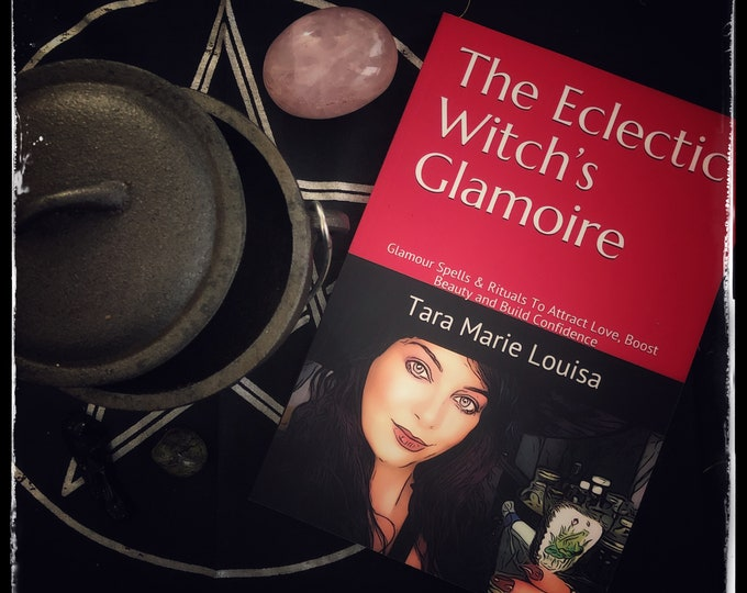 The Eclectic Witch's Glamoire: Glamour Spells & Rituals To Attract Love, Boost Beauty and Build Confidence- Paperback Published June 2019