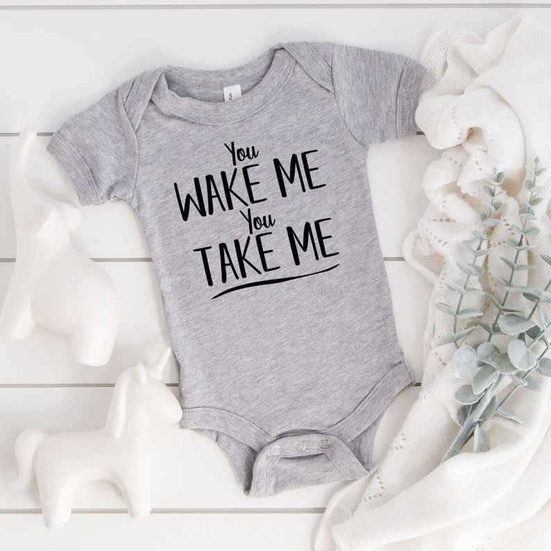 Baby Shower Gift You Wake Me You Take Me Cute Bodysuit Baby Outfit Funny Bodysuit