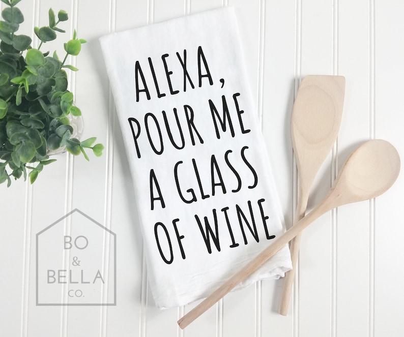 Funny Kitchen Towel Funny Tea Towel Housewarming Gift Alexa Cook Dinner Towel Funny Flour Sack Towel Wedding Shower Gift