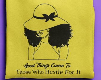 Good Things Come To Those Who Hustle For It Svg Png