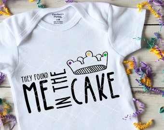 They Found Me in the King Cake SVG | Babys First Mardi Gras SVG | Mardi Gras for Baby svg | Mardi Gras King Cake | svg dxf png clipart laser