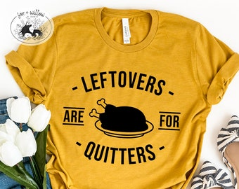 Leftovers are for Quitters SVG, Thanksgiving Leftovers SVG, Thanksgiving Dinner svg, I'm Stuffed| Fall, Autumn, Thanksgiving | svg dxf png