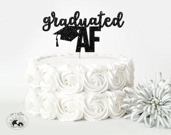 Graduated AF Cake Topper SVG, Graduation svg, Graduate svg, Grad AF svg, Class of 2021 svg | Create your own Cake Topper Decoration