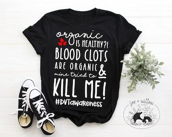 Deep Vein Thrombosis, Pulmonary Embolism, DVT Awareness Month, Blood Clot Survivor, My Blood Clot Tried to Kill Me   svg dxf t-shirt design
