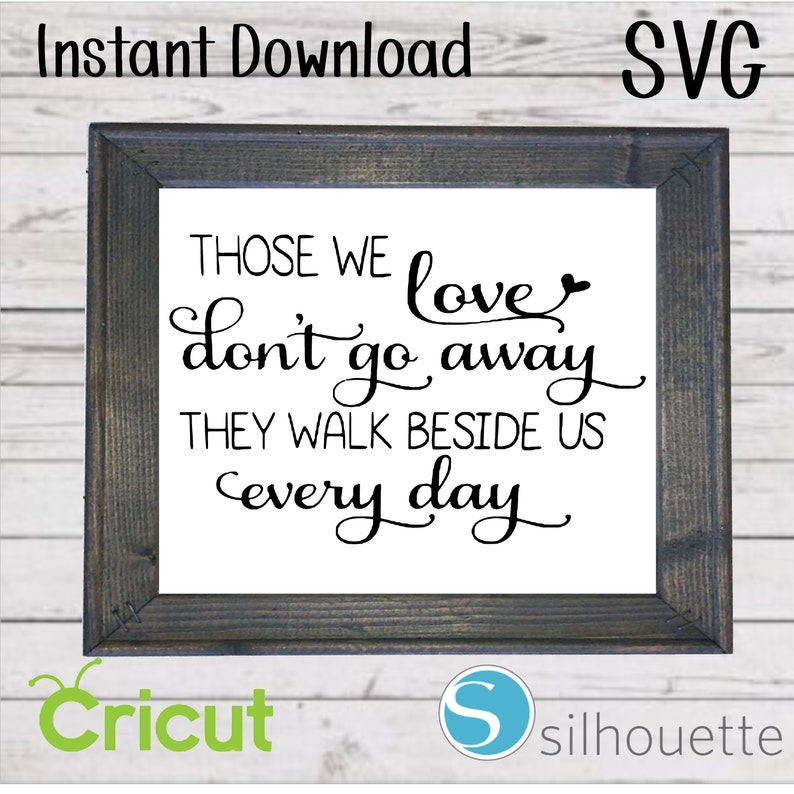 Download Instant Download SVG those we love don't go away they | Etsy