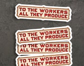 To the Workers All They Produce Sticker Set | 4 Vinyl Stickers Retro Communist Socialist Pro-Labor Anti-Capitalist for Water Bottle Etc