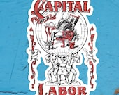 Capital and Labor Large Vinyl Sticker | Edwardian Socialism, Communist, Socialist | Retro Socialism for Laptop Water Bottle Etc