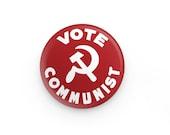 "Vote Communist 1.25"" Pinback Button | Anti-Capitalist Round Badge Retro Leftist Pin Communist Hammer and Sickle, Small Gift"