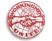 "Workingmen Unite! 2.25"" Pinback Button   Socialist Round Badge Retro Leftist Pin Anti-Capitalist Pro Worker Union Socialism Worker's Rights"