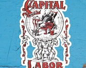 Capital and Labor Large Vinyl Sticker | Edwardian Socialism, Communist, Socialist | Retro Socialism, Small Gift