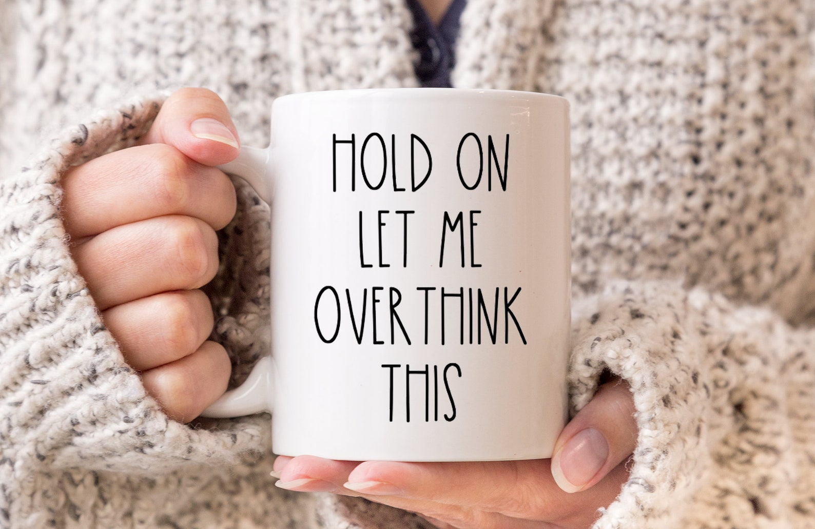 Hold On Let Me Overthink This Mug