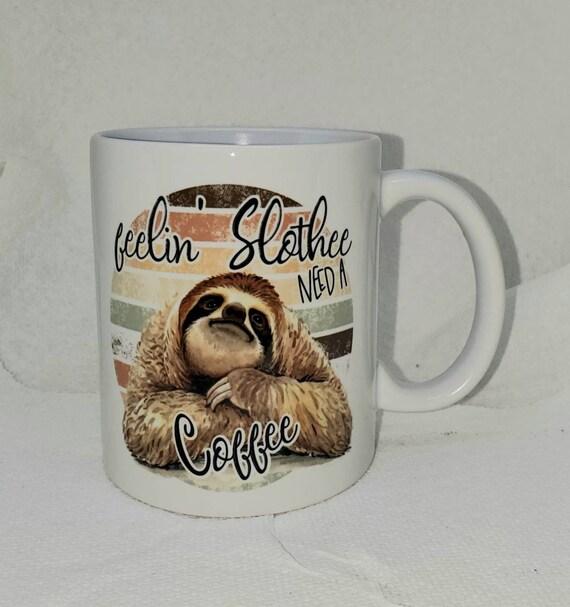 Feelin Slothee Coffee Mug