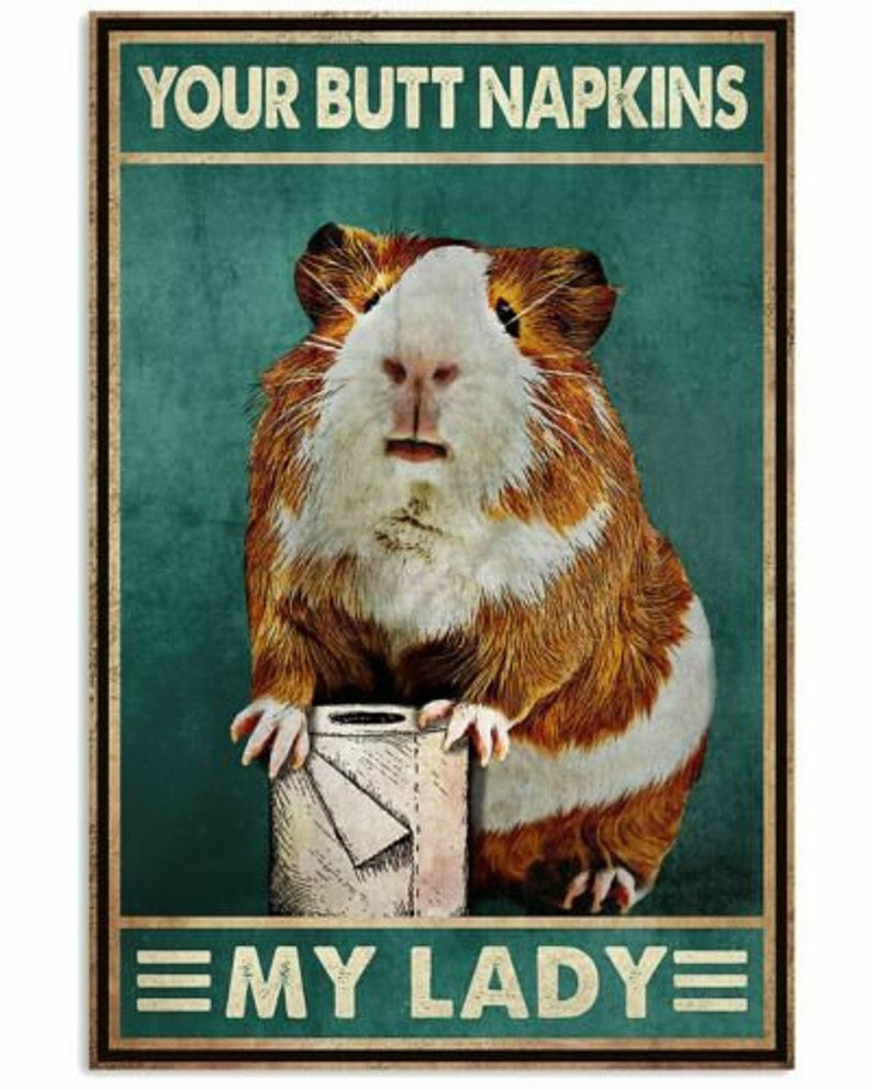 Poster No FrameCanvas With Frame personalized gifts Your Butt Napkins My Lady Funny Guinea Pig Bathroom - customized