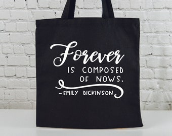"""Forever Is Composed Of Nows   Book Lovers Tote   Shopping Tote   Library Bag   Funny Canvas Bag  Book Sayings   Black Tote With 4"""" Gusset"""
