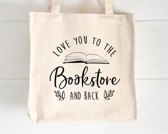I Love You To The Bookstore   Book Lovers Tote   Shopping Tote   Library Bag   Funny Canvas Bag  Humorous Book Sayings  Gifts for Readers  