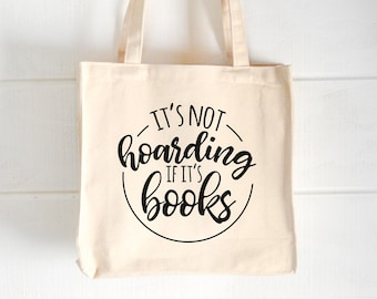 It's Not Hoarding | Book Lovers Tote | Shopping Tote | Library Bag | Funny Canvas Bag| Humorous Book Sayings| Gifts for Readers |