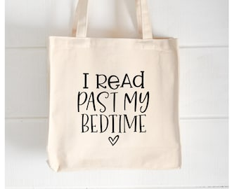 I Read Past My Bedtime   Book Lovers Tote    Shopping Tote   Funny Canvas Bag  Humorous Book Sayings  Gifts for Readers  