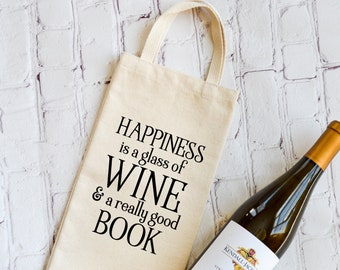 Happiness Is A Glass Of Wine And A Really Good Book | Wine Bag | Book Lovers Wine Tote | Readers Wine Bag | Bookish Gifts |Book Club
