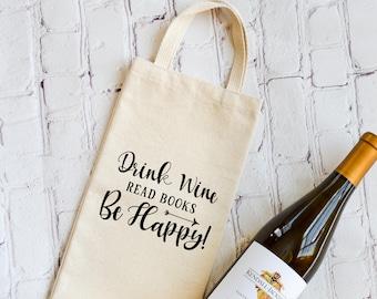 Drink Wine, Read Books, Be Happy  | Wine Bag | Book Lovers Wine Tote | Readers Wine Bag | Bookish Gifts |Book Club