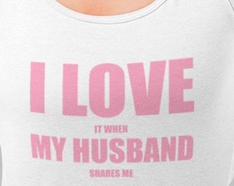 Hotwife Shirt Husband Shares Me Tank Top - Love When Husband Shares Subtle ~ Tank Top