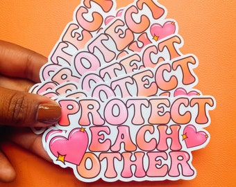 Protect Each Other Sticker