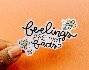 Feelings Are Not Facts Sticker