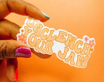Unclench Your Jaw Sticker